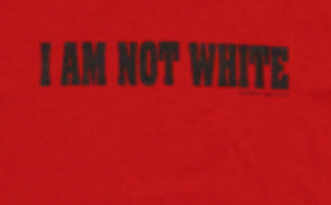 http://www.blacklava.net/items/i-am-not-white-unisex-tshirt