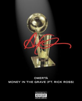Drake Omertà Money in the Grave
